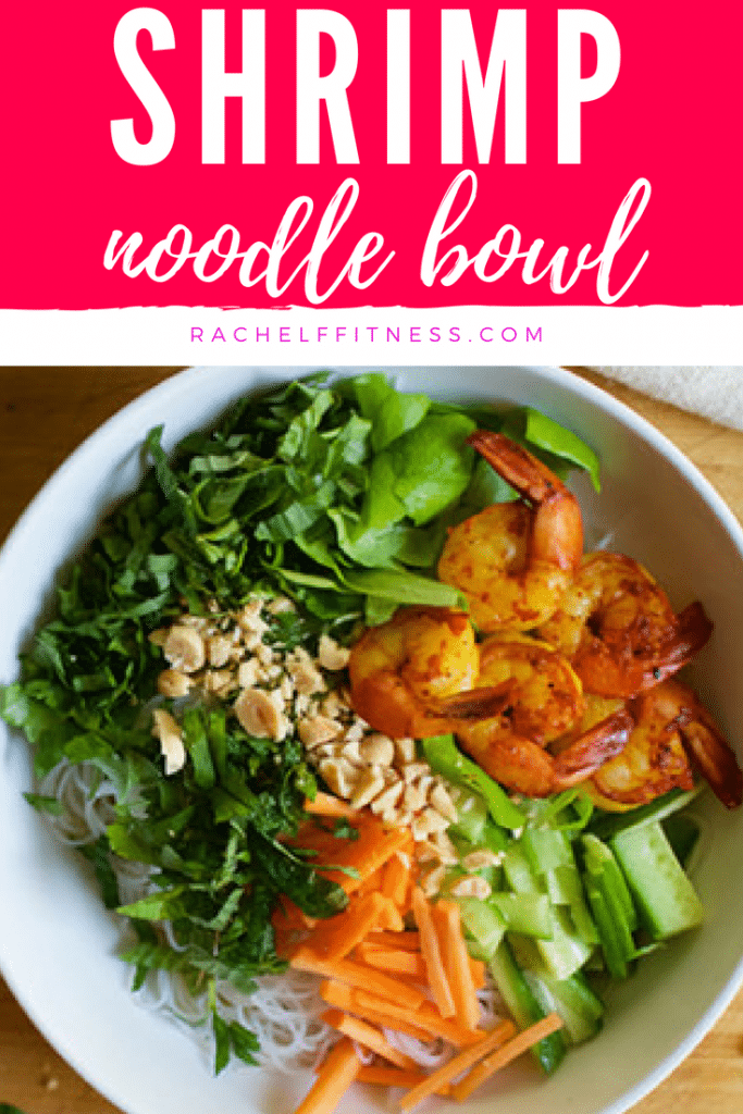 This shrimp noodle bowl recipe is a quick and easy weeknight meal. Skip the takeout and enjoy a healthier version with this fresh, homemade noodle bowl. | Rachel Freebairn Fitness | Healthy Shrimp Dinner Recipe | #healthyshrimprecipe #shrimpnoodlebowl #noodlebowlrecipe
