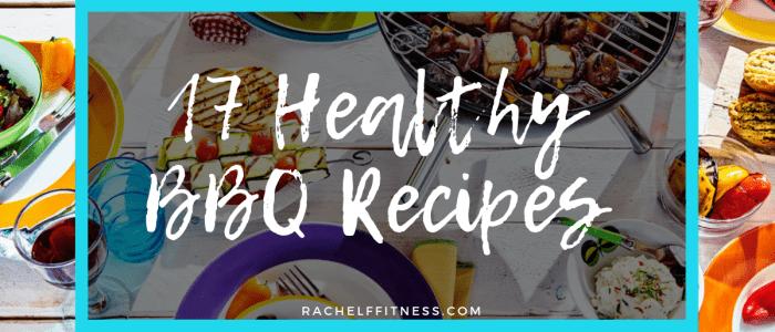 17 Healthy BBQ Recipes
