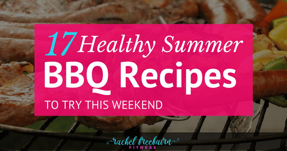 17 Healthy Summer BBQ Recipes