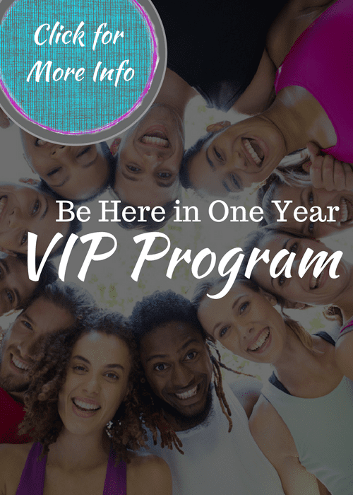 Be Here in One Year - VIP Program